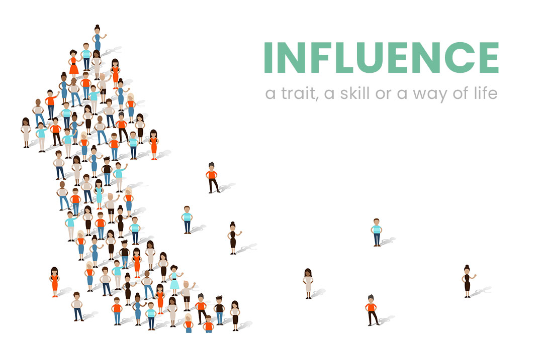 Influence – a trait, a skill or a way of life